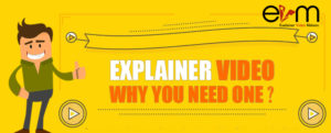 Explainer Video- Why You Need One?