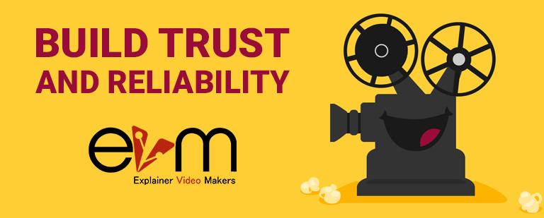 Build trust and reliability using explainer video