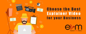 How to choose the best Explainer Video for your business