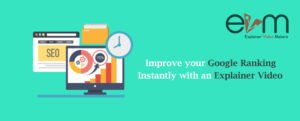 Improve your Google Ranking Instantly with an Explainer Video