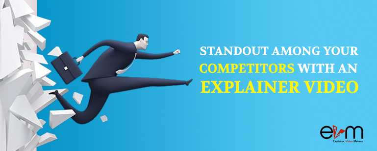 Standout among your competitors with an explainer video