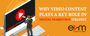 Why Video Content plays a key role in Digital Marketing Strategy