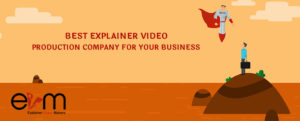 How can you find the Best Explainer Video Production Company for your Business